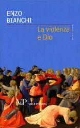 Leggi tutto: La violenza e Dio
